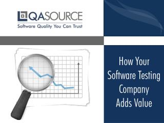 How a Software Testing Company Adds Value