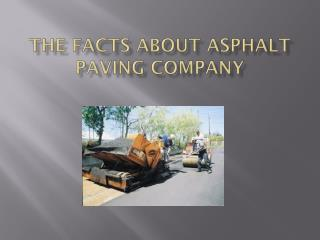 The Facts about Asphalt Paving Company