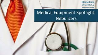 Medical Equipment Spotlight: Nebulizers - Home Care Pharmacy