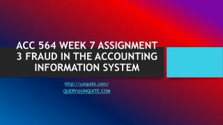 ACC 564 WEEK 7 ASSIGNMENT 3 FRAUD IN THE ACCOUNTING INFORMATION SYSTEM