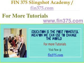 FIN 375 Slingshot Academy / fin375.com