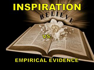 Inspiration: Belief vs Empirical Evidence