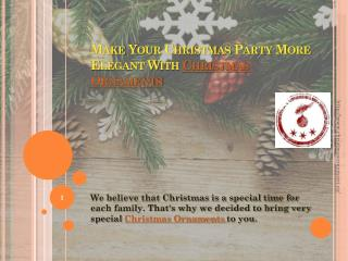 Make Your Christmas Party More Elegant With Christmas Ornaments in Toronto