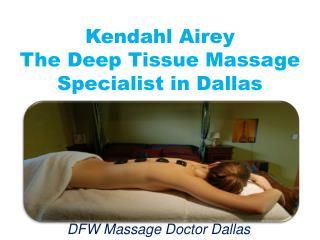 Kendahl Airey � The Deep Tissue Massage Specialist in Dallas