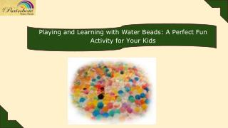 Playing and Learning with Water Beads_ A Perfect Fun Activity for Your Kids