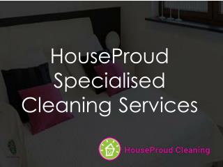 HouseProud Specialised Cleaning Services
