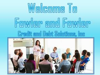 Professional Credit Repair Specialist at Fowler & Fowler