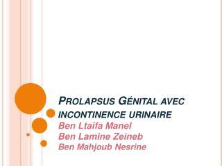 Prolapsus G nital avec incontinence urinaire