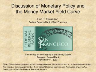 Discussion of Monetary Policy and the Money Market Yield Curve