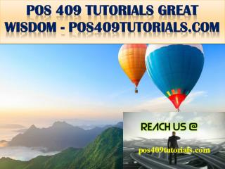 POS 409 TUTORIALS GREAT WISDOM \ pos409tutorials.com