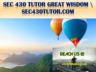 SEC 430 TUTOR GREAT WISDOM \ sec430tutor.com