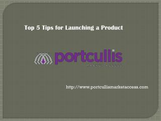 Top five tips for launching a product by portcullismarketaccess