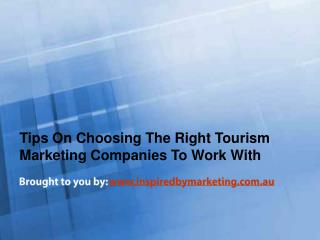 Tips On Choosing The Right Tourism Marketing Companies To Work With