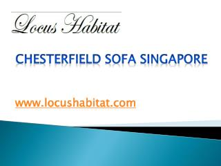Chesterfield Sofa Singapore - www.locushabitat.com