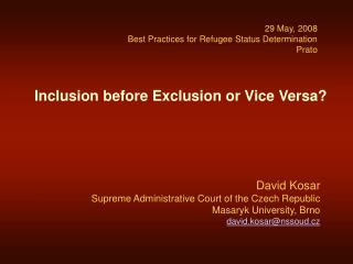 Inclusion before Exclusion or Vice Versa
