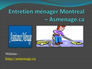 Entretien m�nager Montreal - Asmenage.ca