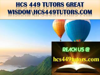 HCS 449 TUTORS GREAT WISDOM\hcs449tutors.com