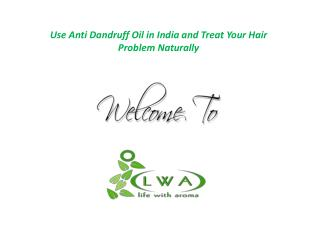 Anti Dandruff Oil in India � A Highly Useful Dandruff Removal Formula
