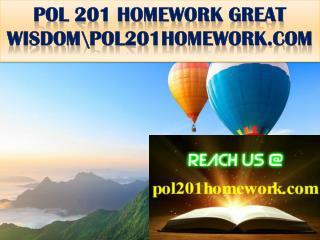 POL 201 HOMEWORK GREAT WISDOM\pol201homework.com