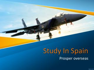 Study in Spain, Study Abroad Spain, Study Abroad Consultants for Spain, Spain Education Consultants in Hyderabad