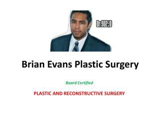 Body Contouring @ Brian Evans Plastic Surgery