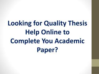 Top Quality Plagiarism-Free Thesis Help Services