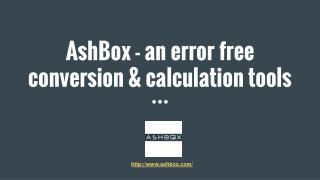 AshBox - an error free conversion & calculation tools