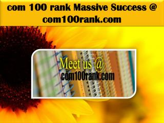 com 100 rank Massive Success @ com100rank.com