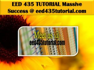 EED 435 TUTORIAL Massive Success @ eed435tutorial.com