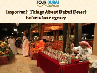 Important  Things About Dubai Desert Safaris tour agency