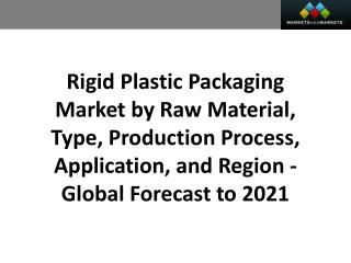 Rigid Plastic Packaging Market worth 262.68 Billion USD by 2021
