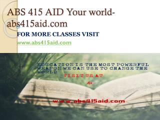 ABS 415 AID Your world-abs415aid.com