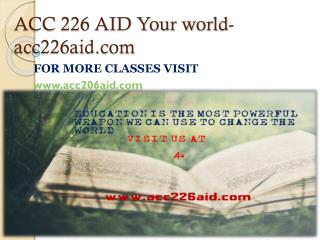 ACC 226 AID Your world-acc226aid.com