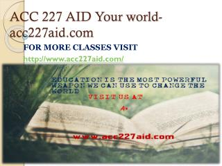ACC 227 AID Your world-acc227aid.com