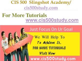 CIS 500 Slingshot Academy  / cis500study.com
