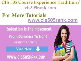 CIS 505 Course Experience Tradition   / cis505rank.com