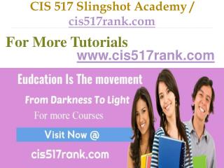 CIS 517  Slingshot Academy / cis517rank.com