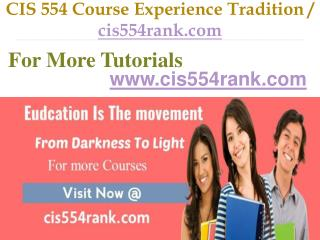 CIS 554  Course Experience Tradition   / cis554rank.com