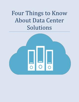 Four Things to Know About Data Center Solutions