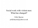 Social work with violent men: What has changed