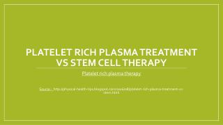 Platelet Rich Plasma Treatment VS Stem Cell Therapy