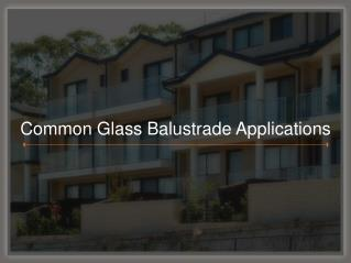 Common Glass Balustrade Applications