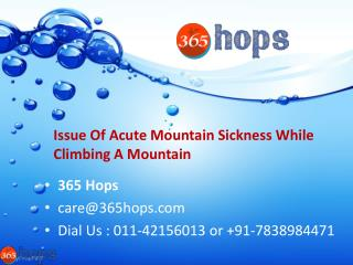 The Relative Issue Of Acute Mountain Sickness While Climbing A Mountain