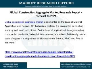 Global construction aggregate market research report   forecast to 2021