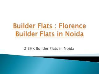 Builder Flats : Florence Builder Flats in Noida