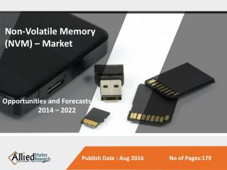 Non-Volatile Memory (NVM) Market to Reach $82 Billion, Globally, by 2022