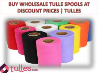 Buy Wholesale Tulle Spools at Discount Price | Tulles