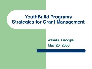 YouthBuild Programs  Strategies for Grant Management