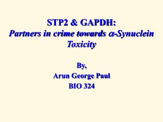 STP2  GAPDH: Partners in crime towards -Synuclein Toxicity