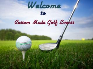 Custom Made Golf Events
